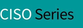 CISO Series